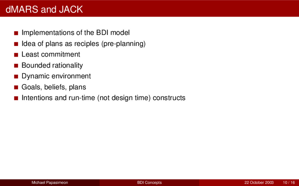dMARS and JACK Implementations of the BDI model...
