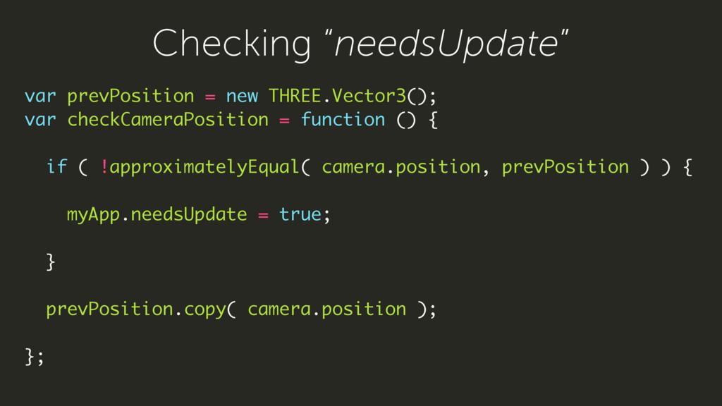 var prevPosition = new THREE.Vector3(); var che...