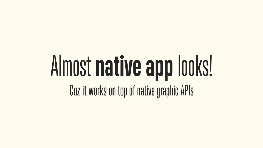 Almost native app looks!