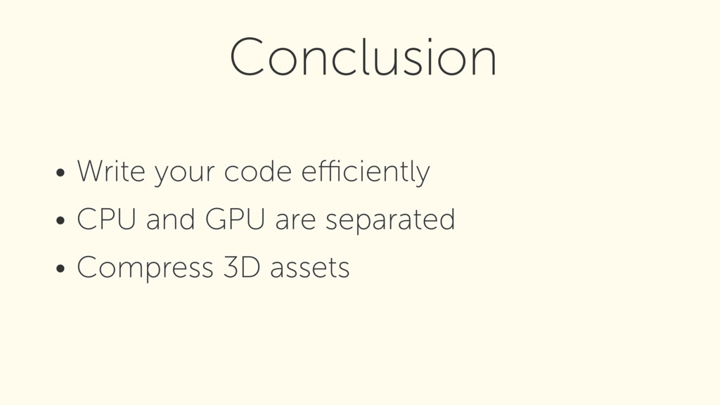 • Write your code efficiently • CPU and GPU are s...