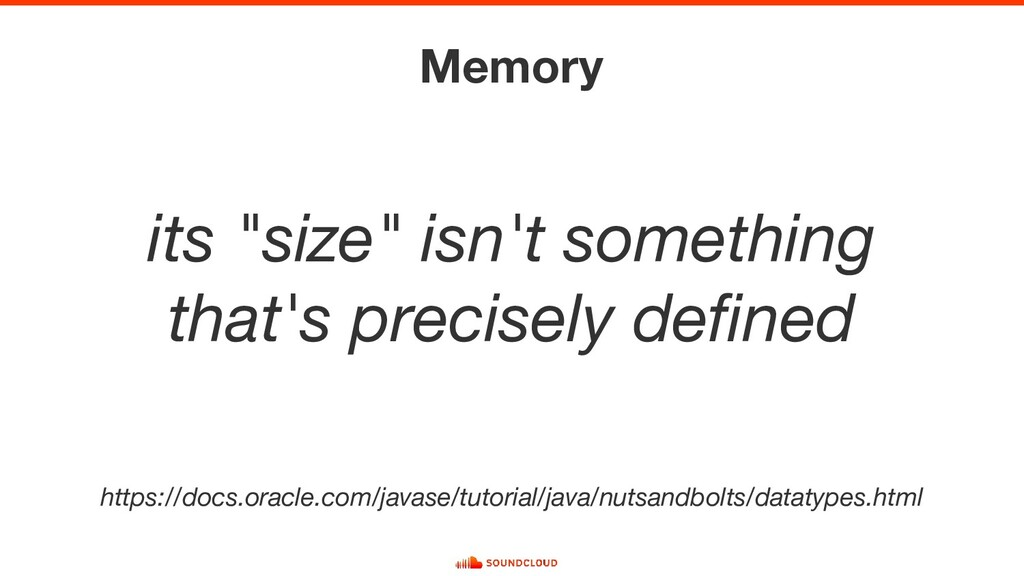 "Memory its ""size"" isn't something that's precis..."