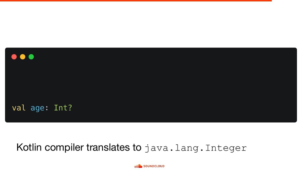 Kotlin compiler translates to java.lang.Integer