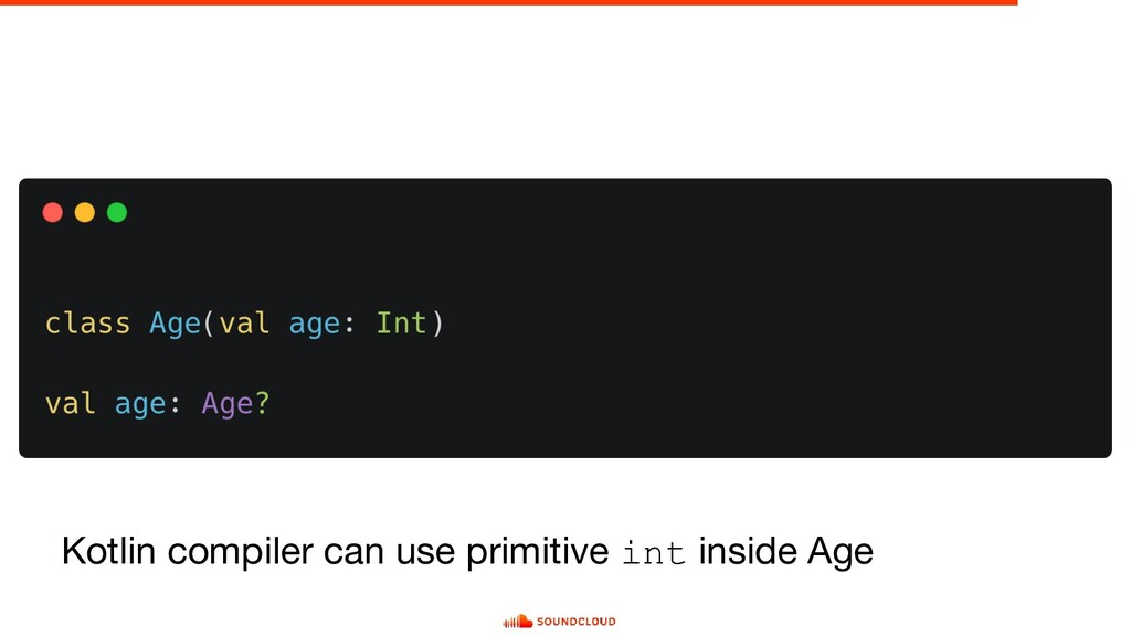 Kotlin compiler can use primitive int inside Age