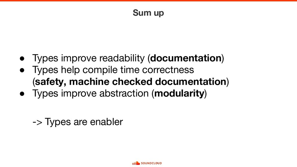 ● Types improve readability (documentation) ● T...