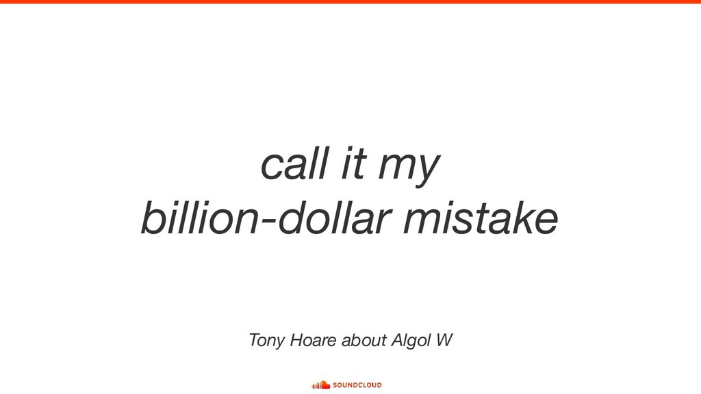 call it my billion-dollar mistake Tony Hoare ab...