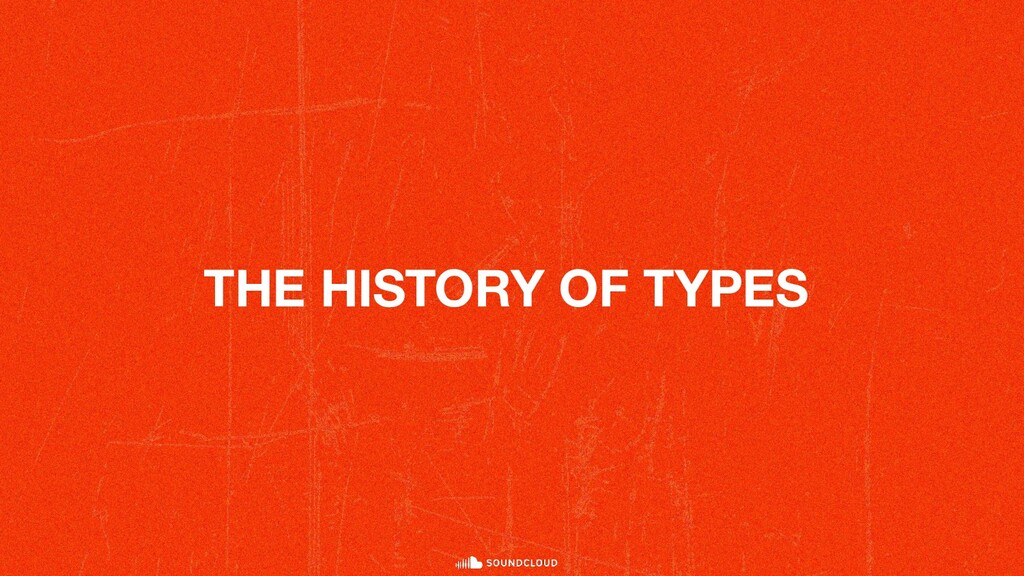 THE HISTORY OF TYPES