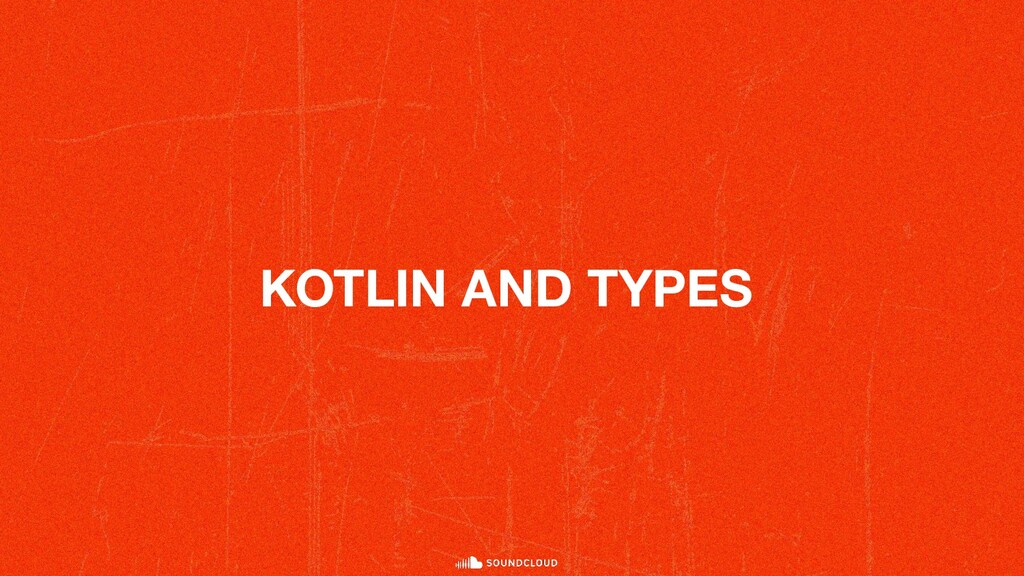 KOTLIN AND TYPES