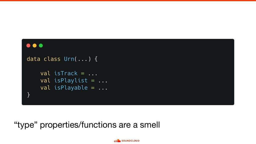 """type"" properties/functions are a smell"