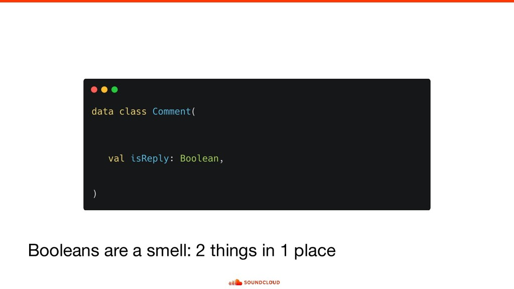 Booleans are a smell: 2 things in 1 place
