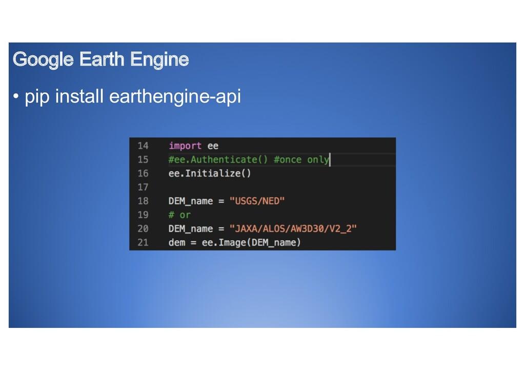 Google Earth Engine • pip install earthengine-a...