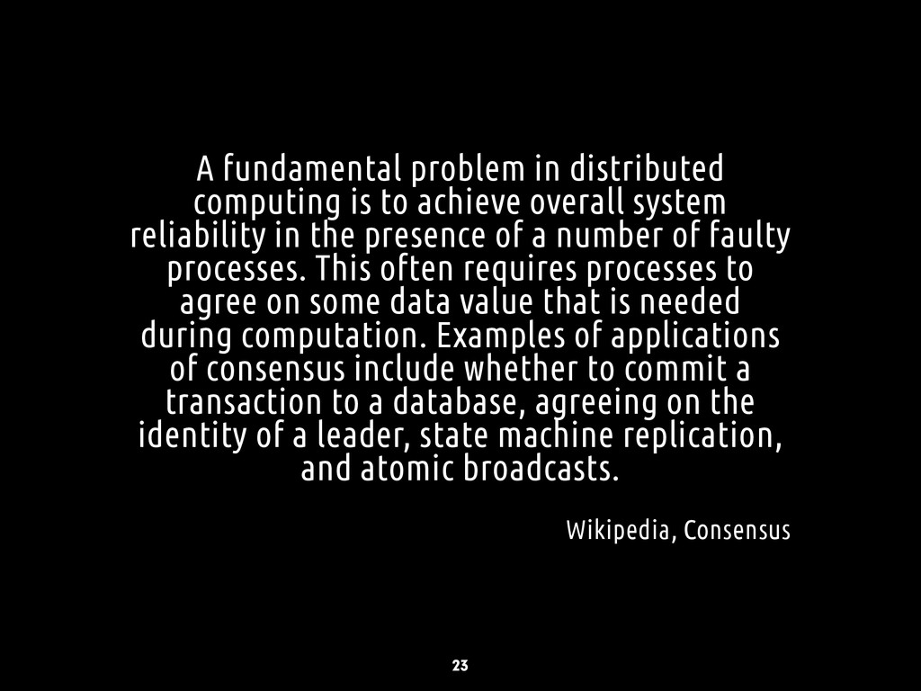 A fundamental problem in distributed computing ...
