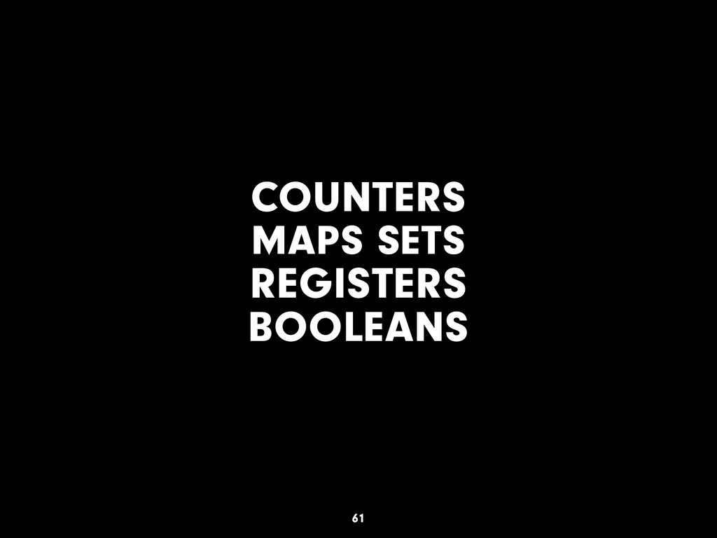 COUNTERS MAPS SETS REGISTERS BOOLEANS 61