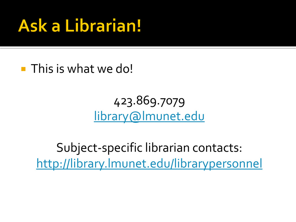  This is what we do! 423.869.7079 library@lmun...