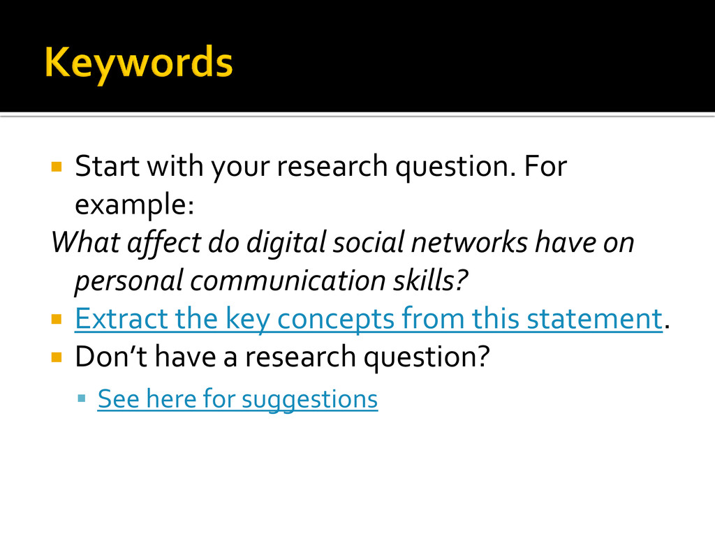  Start with your research question. For exampl...