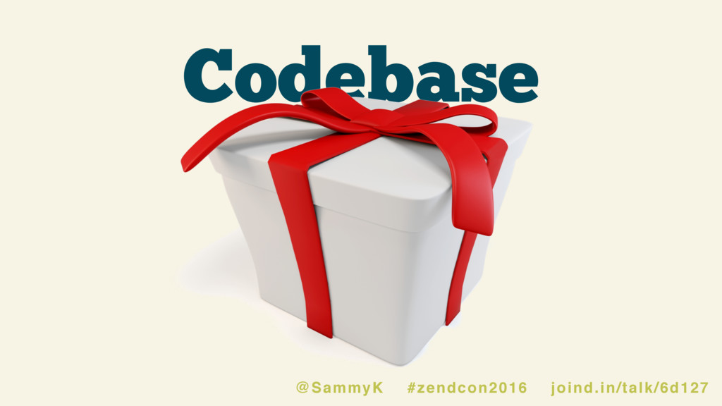 Codebase @SammyK #zendcon2016 joind.in/talk/6d1...