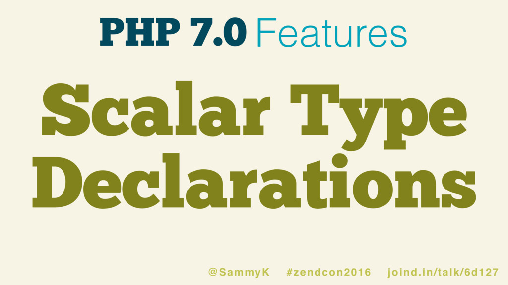 PHP 7.0 Features Scalar Type Declarations @Samm...