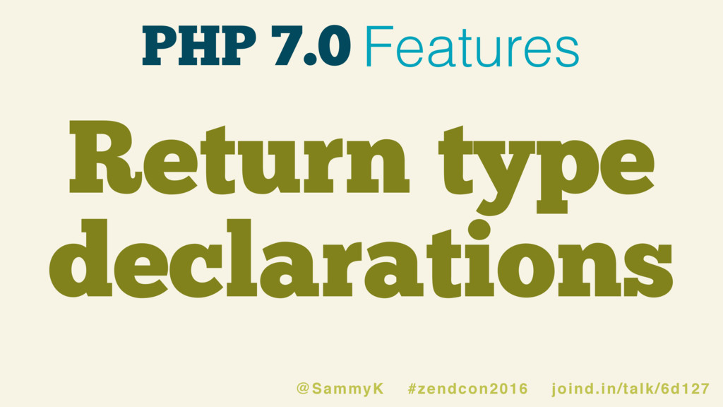 PHP 7.0 Features Return type declarations @Samm...