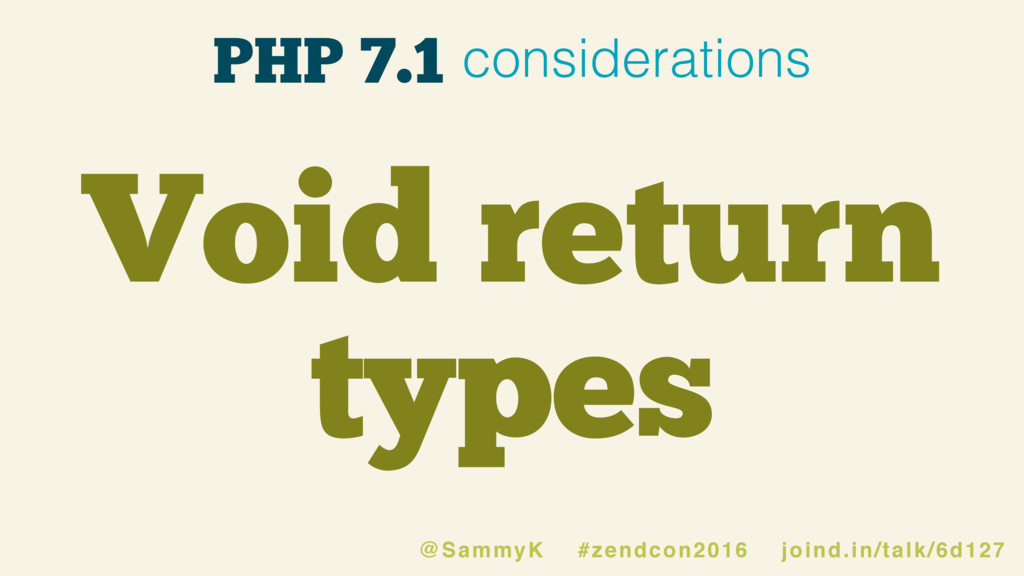 Void return types PHP 7.1 considerations @Sammy...