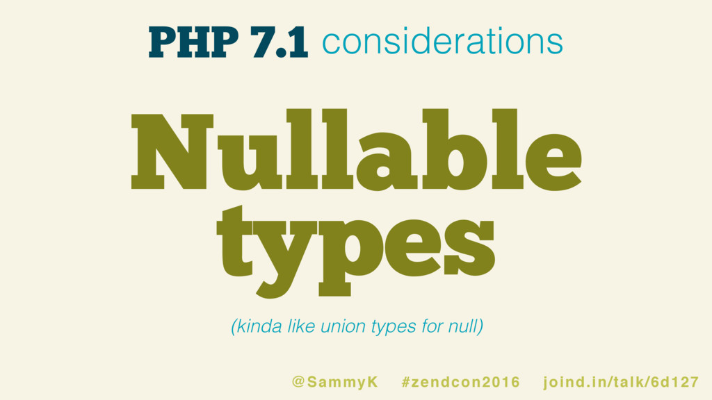Nullable types PHP 7.1 considerations @SammyK #...