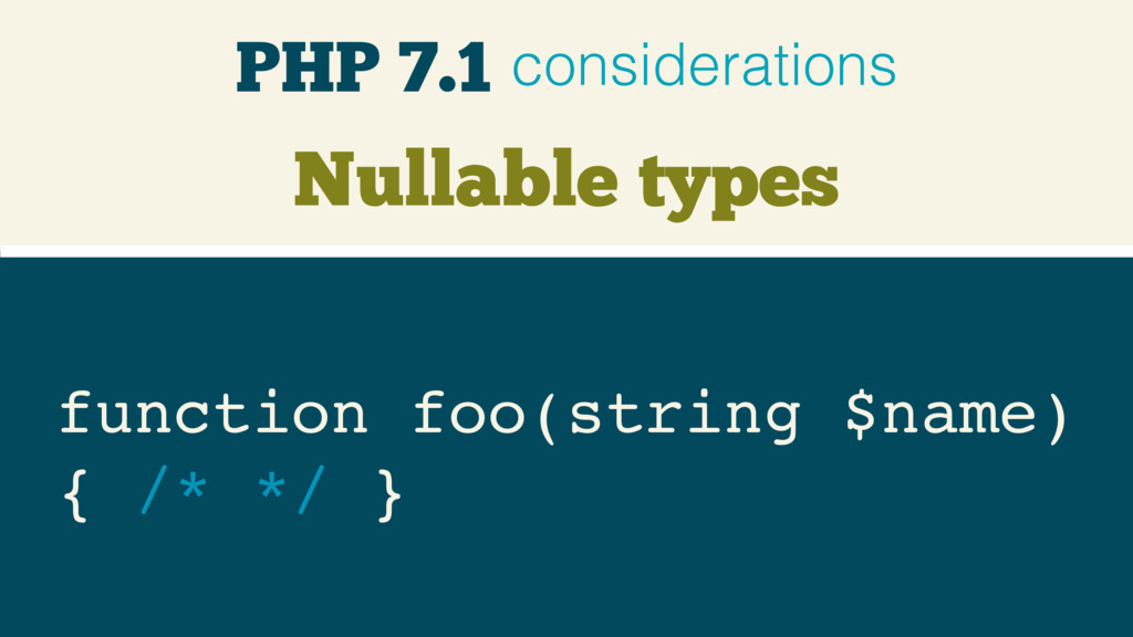 Nullable types function foo(string $name)