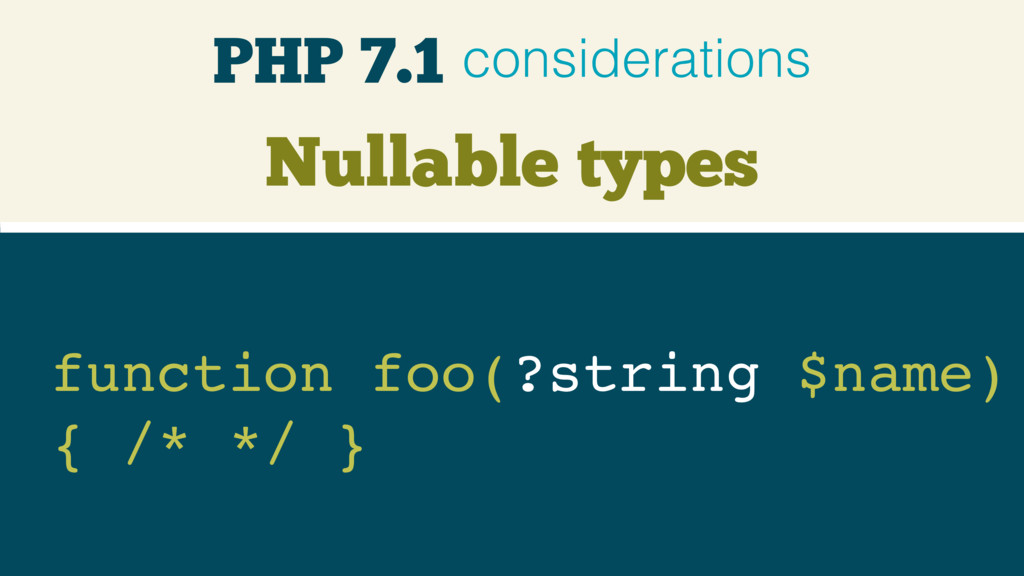 Nullable types function foo(?string $name)