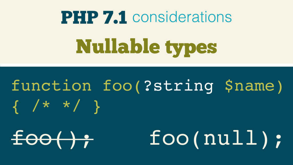Nullable types foo(); function foo(?string $nam...