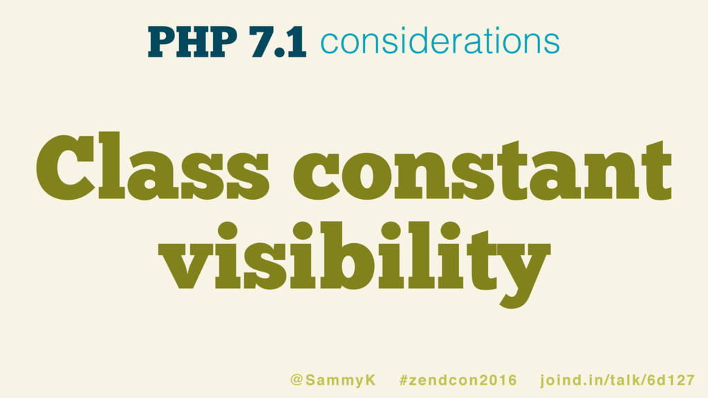 Class constant visibility PHP 7.1 consideration...