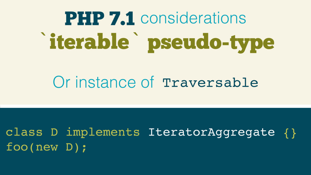 `iterable` pseudo-type PHP 7.1 considerations c...