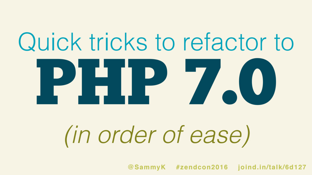 PHP 7.0 Quick tricks to refactor to (in order o...
