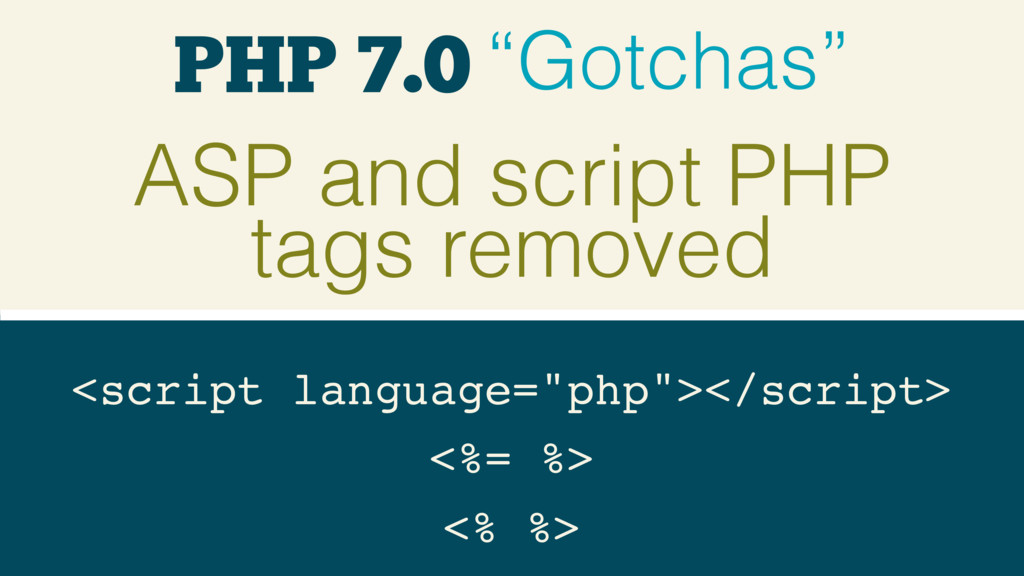 """PHP 7.0 """"Gotchas"""" ASP and script PHP tags remov..."""
