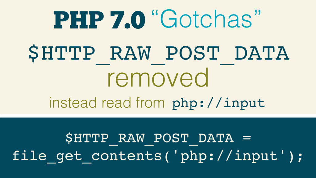 "PHP 7.0 ""Gotchas"" removed php://input $HTTP_RAW..."