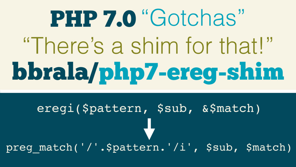 "PHP 7.0 ""Gotchas"" ""There's a shim for that!"" er..."