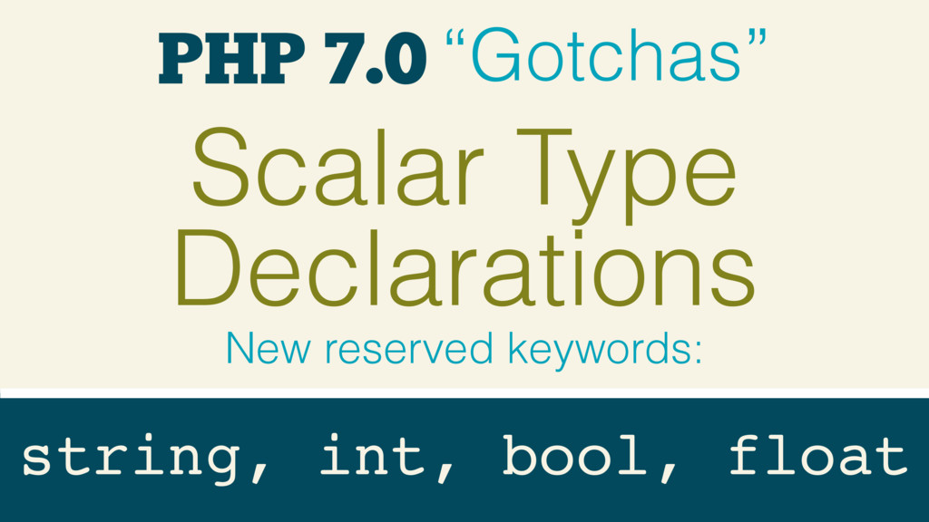 "PHP 7.0 ""Gotchas"" Scalar Type Declarations New ..."