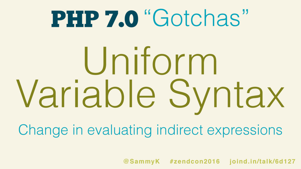"PHP 7.0 ""Gotchas"" Uniform Variable Syntax Chang..."