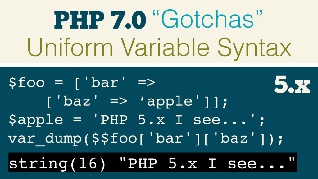 "PHP 7.0 ""Gotchas"" Uniform Variable Syntax $foo ..."