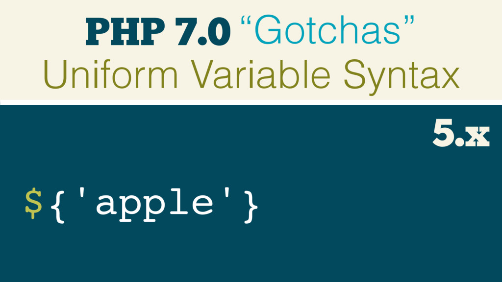 "PHP 7.0 ""Gotchas"" Uniform Variable Syntax ${'ap..."