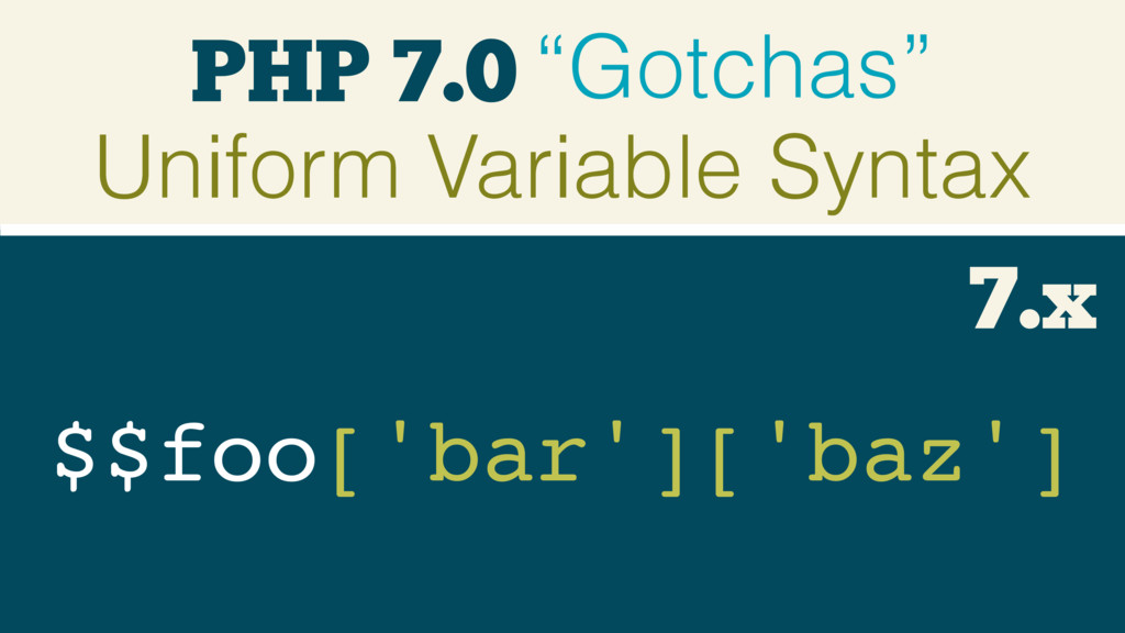 "PHP 7.0 ""Gotchas"" Uniform Variable Syntax $$foo..."