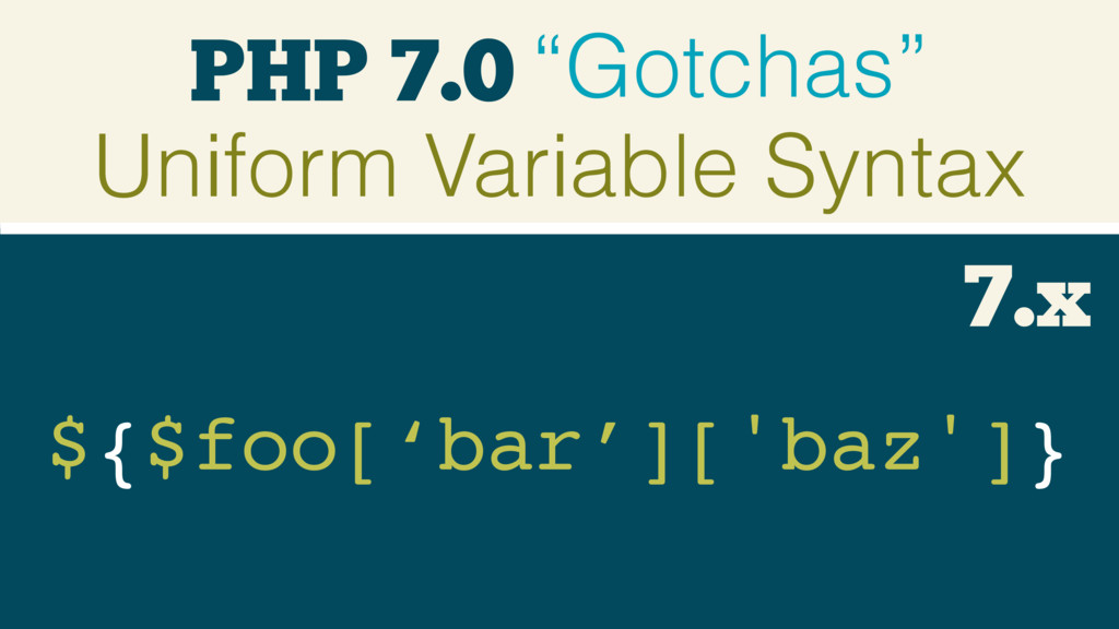 "PHP 7.0 ""Gotchas"" Uniform Variable Syntax ${$fo..."