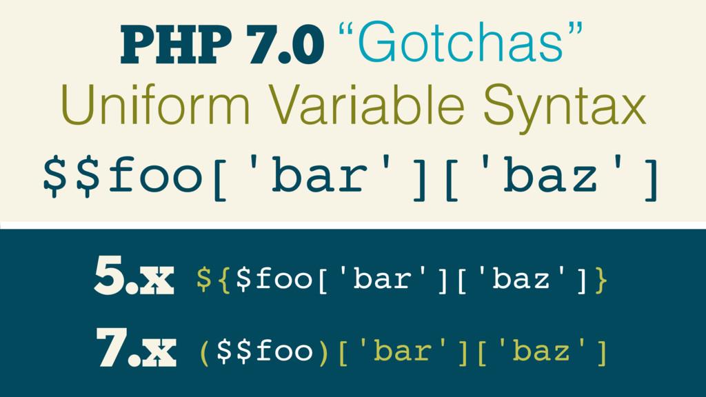 "PHP 7.0 ""Gotchas"" $$foo['bar']['baz'] ${$foo['b..."