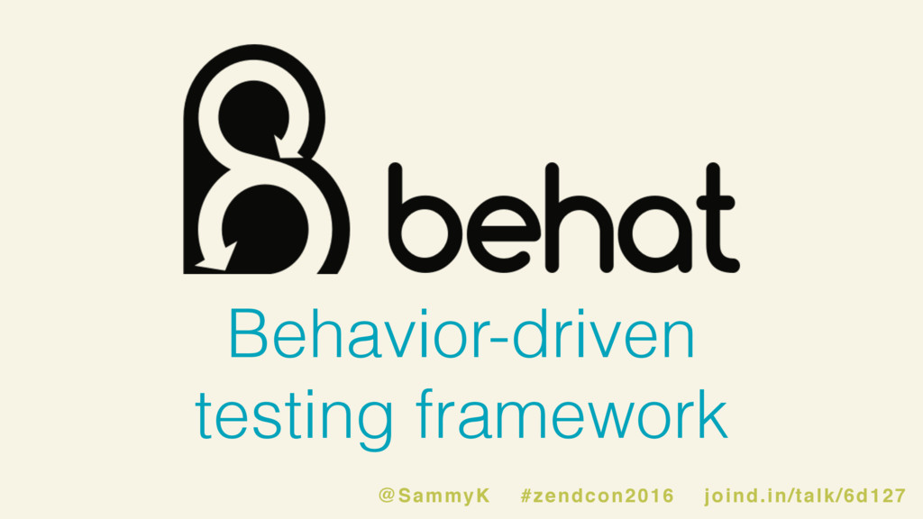 Behavior-driven testing framework @SammyK #zend...