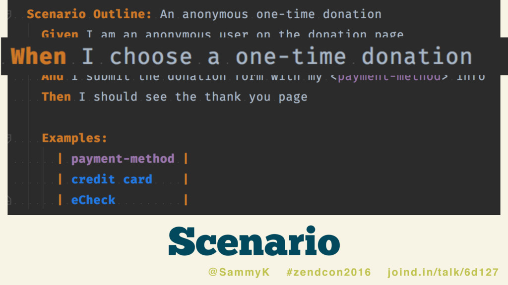 Scenario @SammyK #zendcon2016 joind.in/talk/6d1...