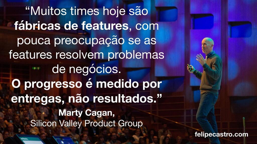felipecastro.com Marty Cagan, Silicon Valley Pr...