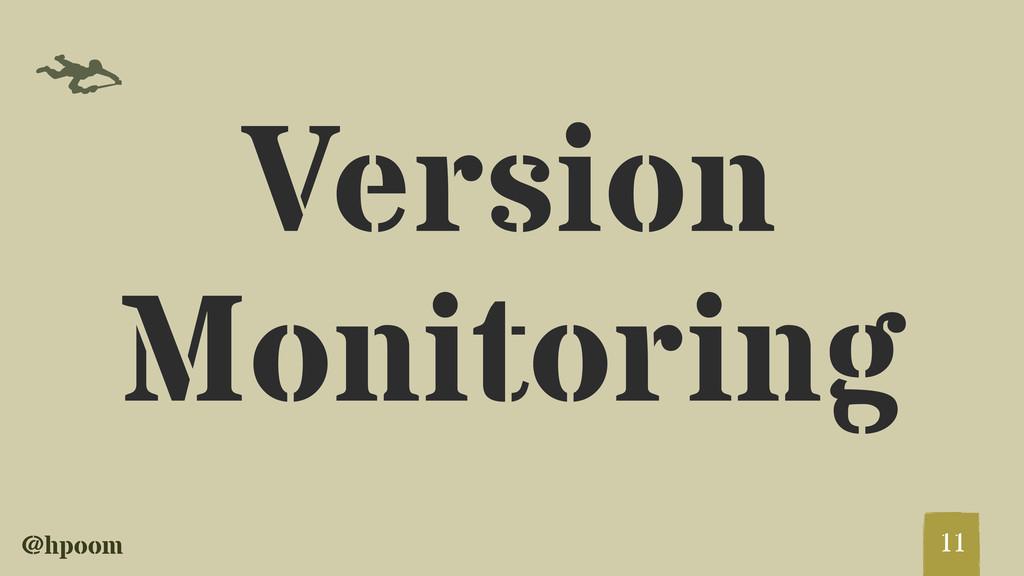 @hpoom f Version Monitoring 11