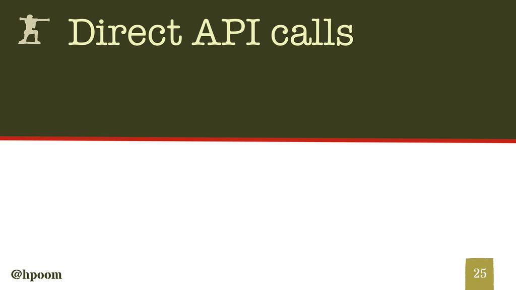 @hpoom h Direct API calls 25