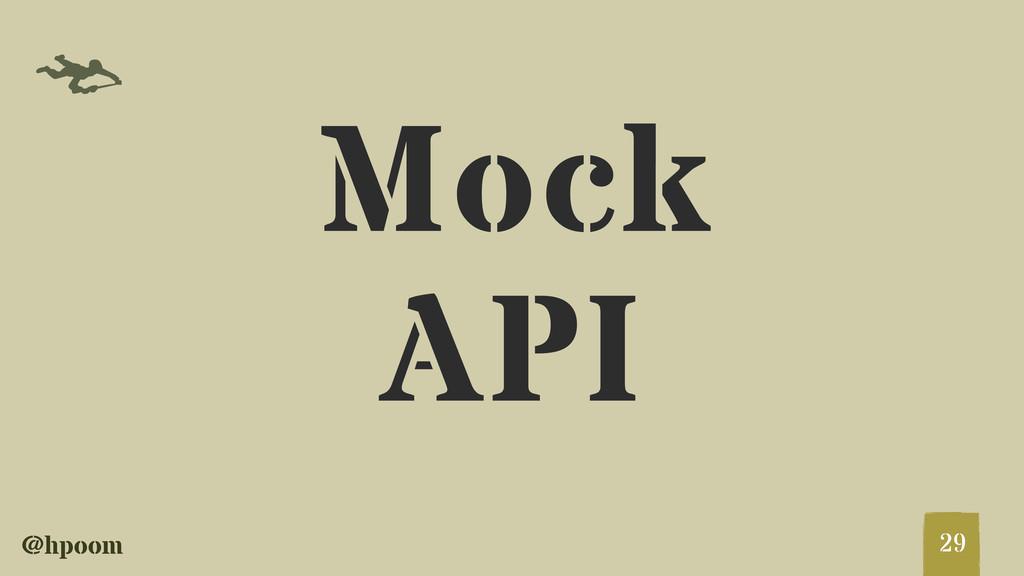 @hpoom f Mock API 29