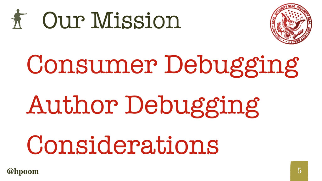 b @hpoom Our Mission 5 Consumer Debugging Autho...