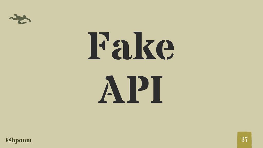 @hpoom f 37 Fake API