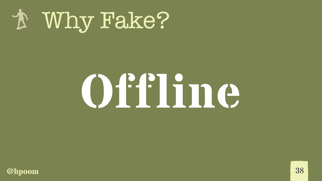 @hpoom e Why Fake? Offline 38
