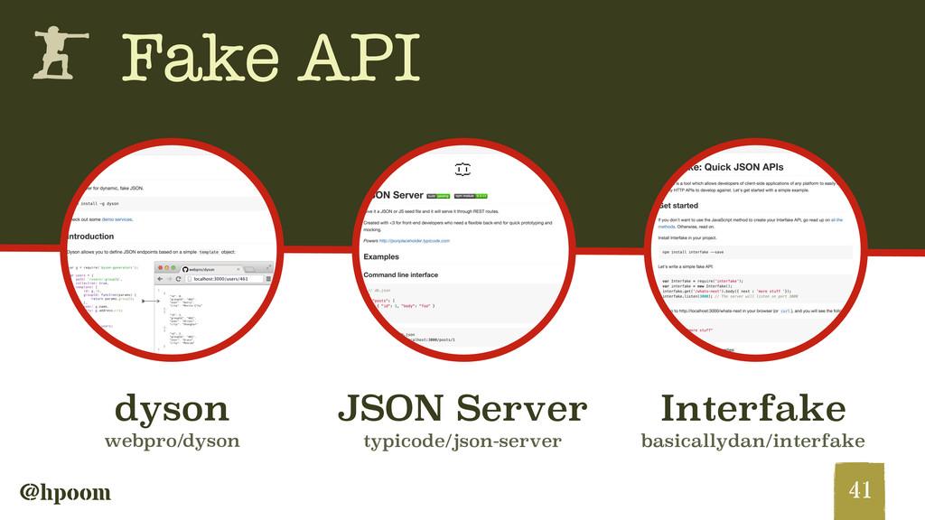 @hpoom h Fake API 41 dyson webpro/dyson JSON Se...