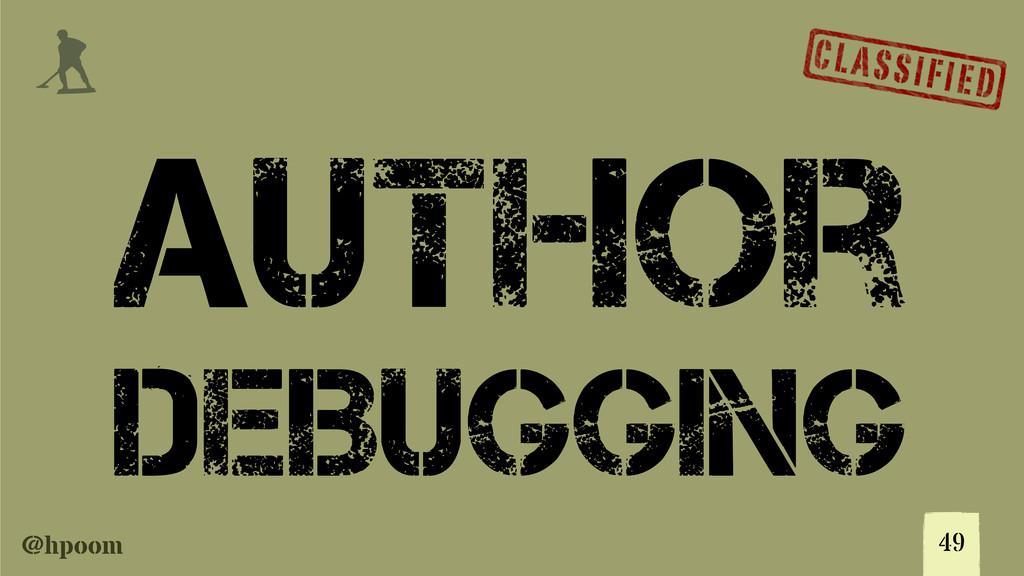 @hpoom j Author Deibugging 49